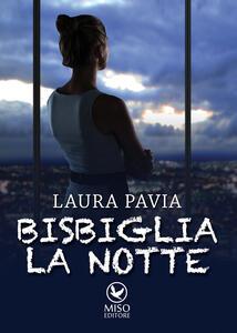 Bisbiglia la notte - Laura Pavia - copertina