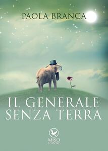Il generale senza terra - Paola Branca - copertina