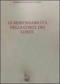 Le Le responsabilità nella Corte dei conti - Nunziante Cesàro Roberto - wuz.it