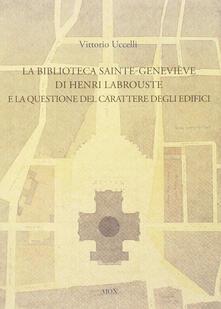 La biblioteca Sainte-Genevieve di Henri Labrouste e la questione del carattere degli edifici.pdf