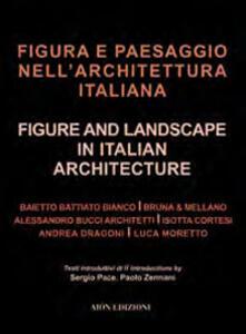 Figura e paesaggio nell'architettura italiana