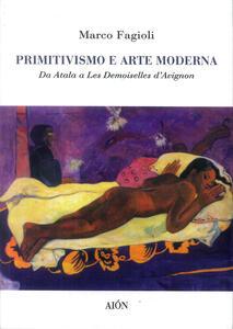 Primitivismo e arte moderna. Da Atala a Les demoiselles d'Avignon