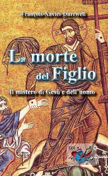 La morte del figlio. Il mistero di Gesù e dell'uomo - Ugo De Santis,François-Xavier Durrwell - ebook