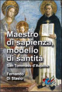 Maestro di sapienza, modello di santità. San Tommaso d'Aquino