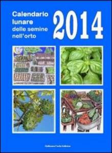 Libro Calendario lunare delle semine nell'orto 2014 Bruno Del Medico