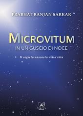 Microvitum in un guscio di noce. Il segreto nascosto della vita