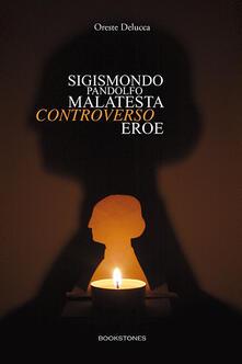 Sigismondo Pandolfo Malatesta controverso eroe.pdf