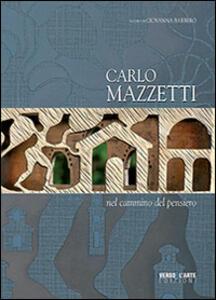 Carlo Mazzetti. Nel cammino del pensiero. Ediz. multilingue