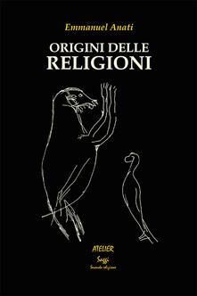 Origini delle religioni - Emmanuel Anati - copertina