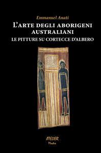L' arte degli aborigeni australiani. Le pitture su cortecce d'albero