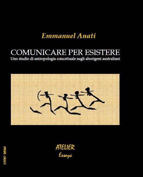 Comunicare per esistere. Uno studio di antropologia concettuale sugli aborigeni australiani