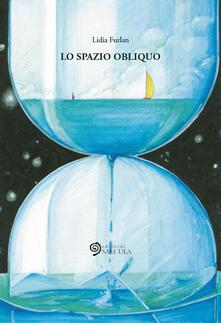 Lo spazio obliquo - Lidia Furlan - copertina