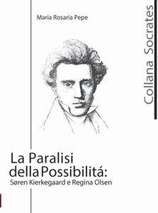 La paralisi della possibilità. Soren Kierkegaard e Regina Olsen