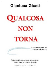 Qualcosa non torna. Riflessioni logiche sui misteri del mondo - Giusti Gianluca - wuz.it