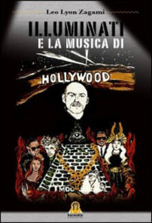 Equilibrifestival.it Illuminati e la musica di Hollywood Image