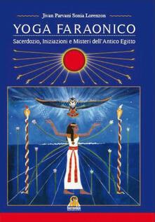 Yoga Faraonico. Sacerdozio, iniziazione e misteri dellantico Egitto.pdf