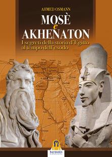 Winniearcher.com Mosè e Akhenaton. I segreti della storia d'Egitto al tempo dell'esodo Image