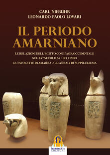 Equilibrifestival.it Il periodo amarniano. Le relazioni dell'Egitto con l'Asia Occidentale nel XV secolo a.c. secondo. Le tavolette di Amarna. Gli annali di Suppiluliuma Image