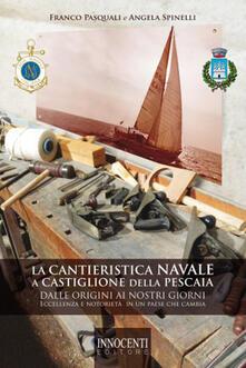 Antondemarirreguera.es La cantieristica navale a Castiglione della Pescaia dalle origini ai nostri giorni. Eccellenza e notorietà in un paese che cambia Image
