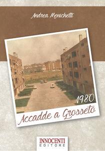 Accadde a Grosseto 1980