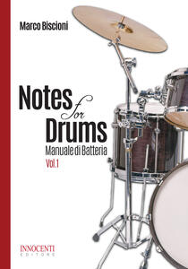 Notes for drums. Manuale di batteria. Vol. 1
