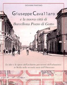 Giuseppe Cavallaro e la nuova città di Barcellona Pozzo di Gotto