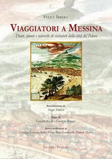 Viaggiatori a Messina. Diari, spunti e noterelle di visitatori della città del Peloro.pdf