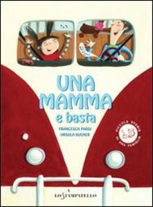 Una mamma e basta - Francesca Pardi,Ursula Bucher - copertina