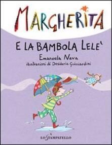 Margherita e la bambola Lelè - Emanuela Nava,Desideria Guicciardini - copertina