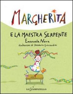 Libro Margherita e la maestra serpente Emanuela Nava , Desideria Guicciardini