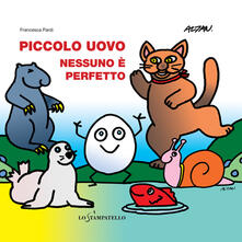 Fondazionesergioperlamusica.it Piccolo uovo. Nessuno è perfetto. Ediz. illustrata Image