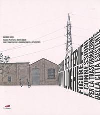 Vecchie periferie. Nuovi luoghi. Figure e connessioni per la trasformazione della città esistente - De Amicis Giacomo - wuz.it