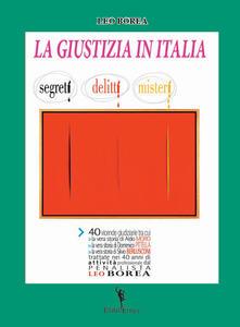 La giustizia in Italia. Segreti, delitti, misteri
