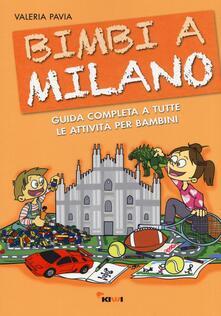 Radiosenisenews.it Bimbi a Milano. Guida completa a tutte le attività per bambini Image