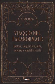 Festivalpatudocanario.es Viaggio nel paranormale. Ipotesi, suggestioni, miti, scienza e qualche verità Image