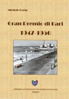 Gran premio di Bari, 1947-1956. Ediz. illustrata.pdf