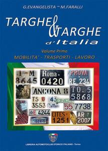 Targhe & targhe d'Italia. Vol. 1: Mobilità, trasporti, lavoro.
