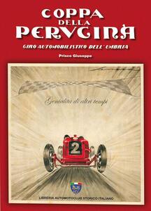 Coppa della Perugina. Giro automobilistico dell'Umbria. Genialità di altri tempi