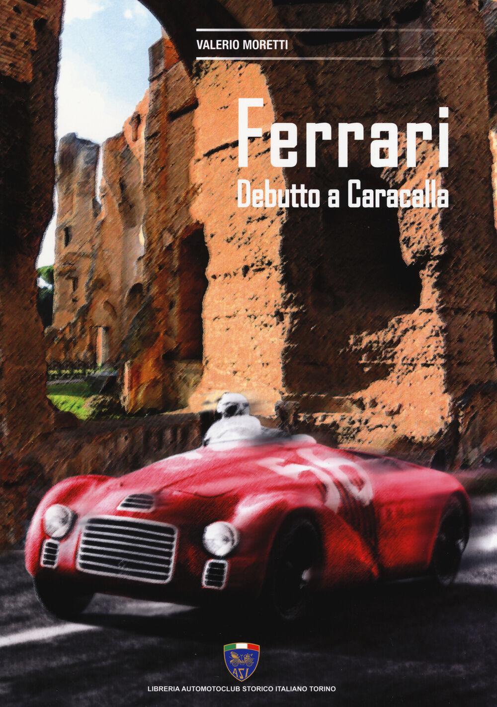 Ferrari. Debutto a Caracalla