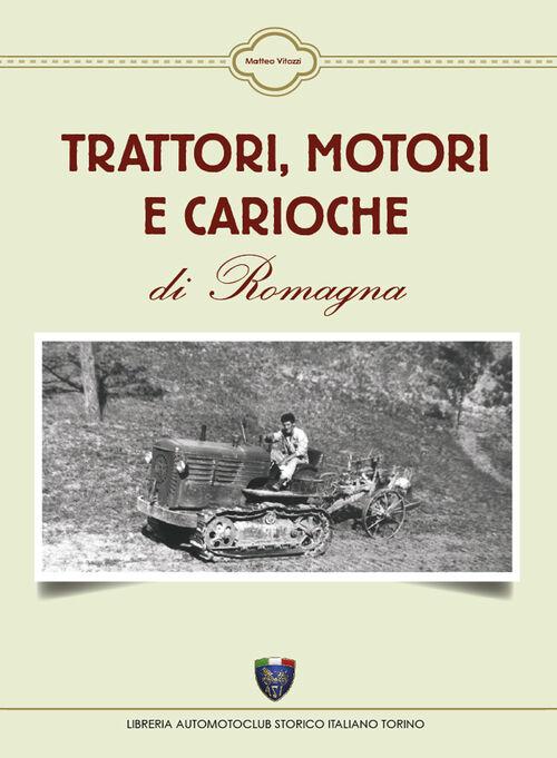 Trattori, motori e cariche di Romagna