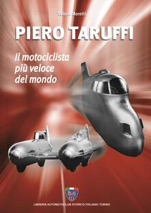Piero Taruffi. Il motociclista più veloce del mondo