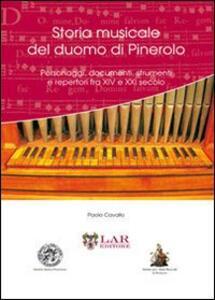 Storia musicale del duomo di Pinerolo. Personaggi, documenti, strumenti e repertori fra XIV e XXVI secolo