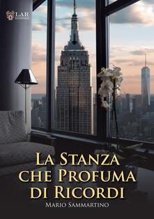 La stanza che profuma di ricordi - Mario Sammartino - copertina