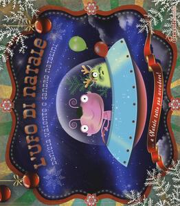 L' Ufo di Natale. Ediz. illustrata