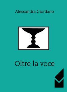 Oltre la voce - Alessandra Giordano - copertina