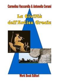 La La civiltà dell'antica Grecia - Vaccarella Carmelina Cerami Antonella - wuz.it