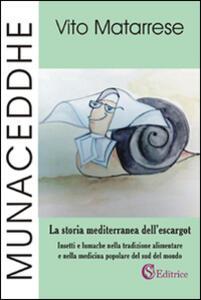 Munaceddhe. La storia mediterranea dell'escargot. Insetti e lumache nella tradizione alimentare e nella medicina popolare del sud del mondo