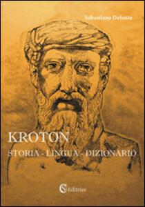 Kroton. Storia, lingua, dizionario. Con CD-ROM