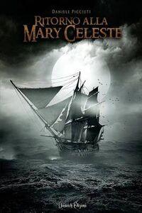 Libro Ritorno alla Mary Celeste Daniele Picciuti