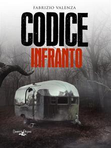 Codice Infranto - Fabrizio Valenza - ebook